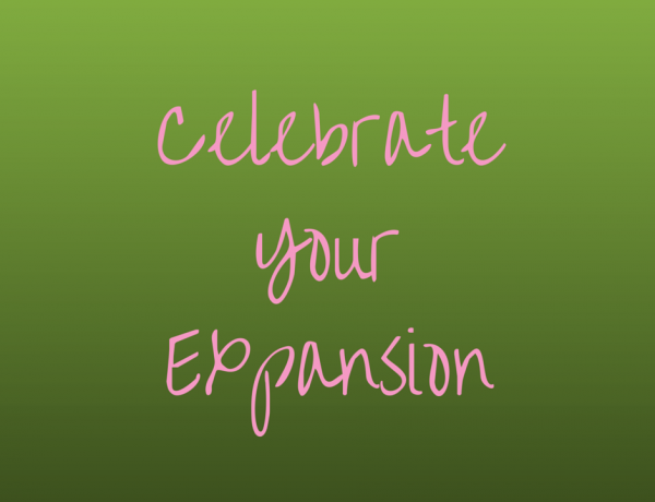 Celebrate Your Expansion